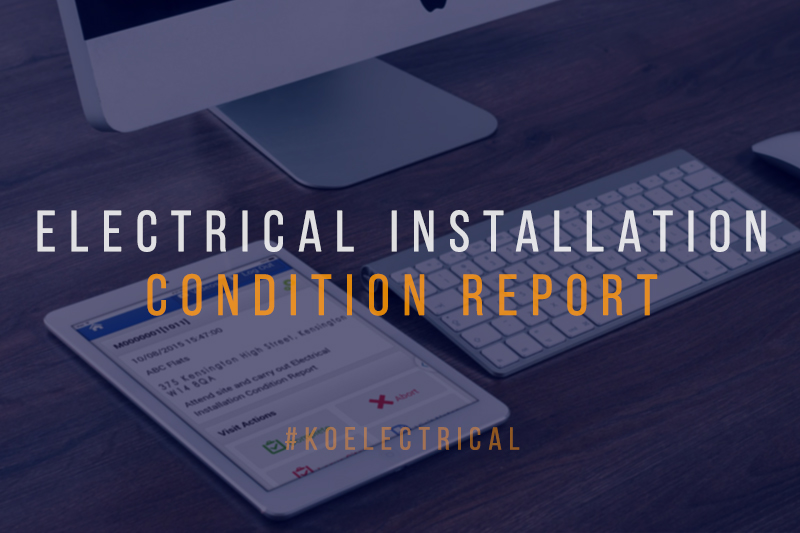 Electrical Installation Condition Report KO Electrical